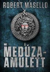 Robert Masello - A Medúza-amulett (új példány)