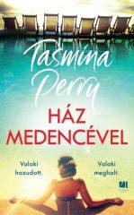 Tasmina Perry - Ház medencével (új példány)
