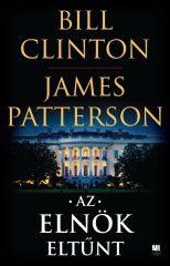 Bill Clinton és James Patterson - Az elnök eltűnt (új példány)