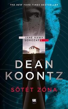 Dean Koontz - Sötét zóna - Jane Hawk 1. (új példány)