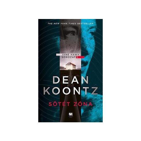 Dean R. Koontz - Sötét zóna - Jane Hawk 1. (új példány)