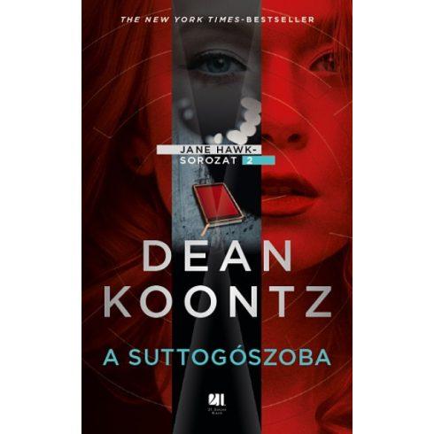 Dean R. Koontz - A suttogószoba - Jane Hawk 2. (új példány)