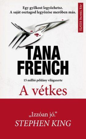 Tana French - A vétkes (Előjegyezhető!)