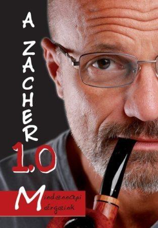 Zacher Gábor - A Zacher 1.0 - Mindennapi mérgeink (új példány)