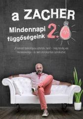Zacher Gábor - A Zacher 2.0 - Mindennapi függőségeink (új példány)