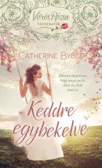 Catherine Bybee - Keddre egybekelve (új példány)
