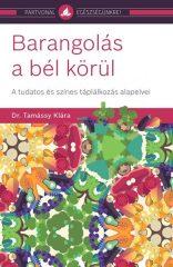 Dr. Tamássy Klára - Barangolás a bél körül (új példány)