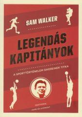 Sam Walker - Legendás kapitányok (új példány)