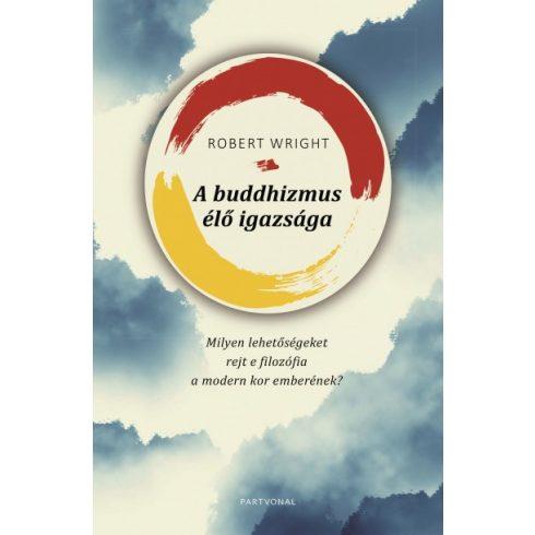 Robert Wright - A buddhizmus élő igazsága