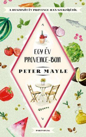 Peter Mayle - Egy év Provence-ban (új példány)