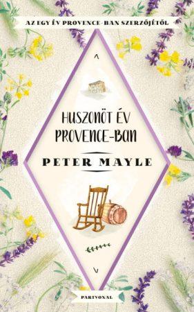 Peter Mayle - Huszonöt év Provence-ban (új példány)