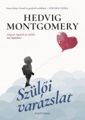 Hedvig Montgomery - Szülői varázslat (új példány)