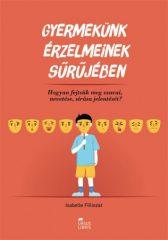 Isabelle Filliozat - Gyermekünk érzelmeinek sűrűjében (új példány)