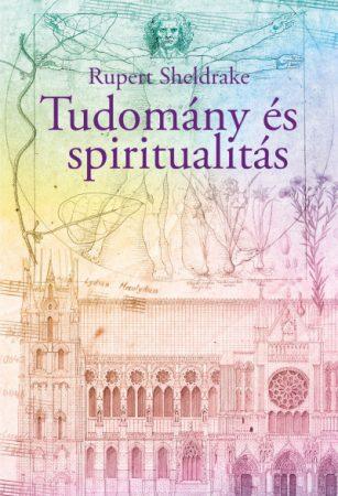 Rupert Sheldrake - Tudomány és spiritualitás (új példány)