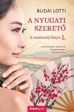 Budai Lotti-A szamuráj lánya 1. - A nyugati szerető (új példány)