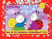 Bartos Erika-Bogyó és Babóca buborékot fúj (új példány)
