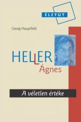 Georg Hauptfeld - Heller Ágnes - A véletlen értéke (új példány)