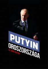 Sz. Bíró Zoltán - Putyin Oroszországa (új példány)