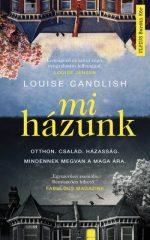 Louise Candlish-Mi házunk (Előjegyezhető!)