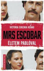 Victoria Eugenia Henao - Mrs. Escobar - Életem Pablóval (Előjegyezhető!)