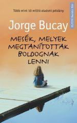 Jorge Bucay - Mesék, melyek megtanítottak gondolkodni (Előjegyezhető!)