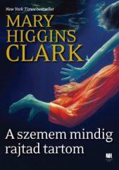 Mary Higgins Clark-A szemem mindig rajtad tartom (új példány)
