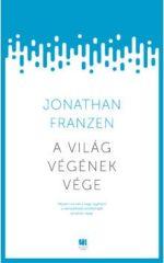 Jonathan Franzen - A világ végének vége (új példány)