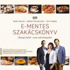 E-mentes szakácskönyv - Ünnepi ételek - nem csak ünnepekre (új példány)