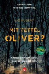 Liz Nugent - Mit tettél Oliver? (új példány)