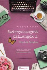 Palotás Petra - Szárnyaszegett pillangók 1. - Bűn, báj, Bangkok (új példány)