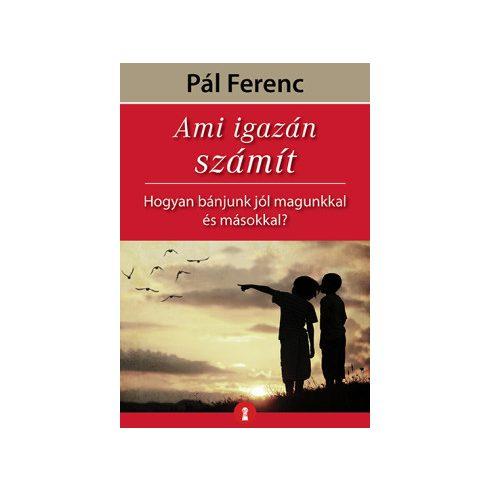 Pál Ferenc - Ami igazán számít (új példány)