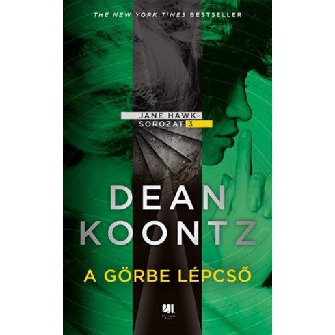 Dean R. Koontz - A görbe lépcső - Jane Hawk sorozat - 3. (új példány)