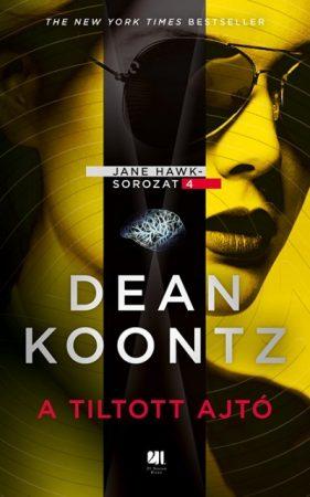 Dean R. Koontz - A tiltott ajtó - Jane Hawk sorozat 4. (Előjegyezhető!)