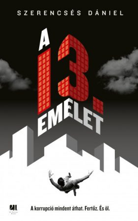Szerencsés Dániel - A 13. emelet (új példány)