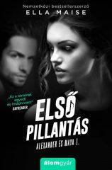 Ella Maise - Első pillantás - Alexander és Maya 1. (új példány)