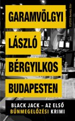 Garamvölgyi László-Bérgyilkos Budapesten (Előjegyezhető!)