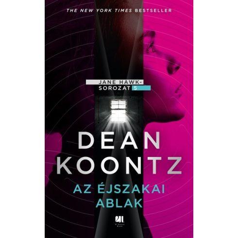 Dean R. Koontz - Az éjszakai ablak - Jane Hawk sorozat 5. (új példány)