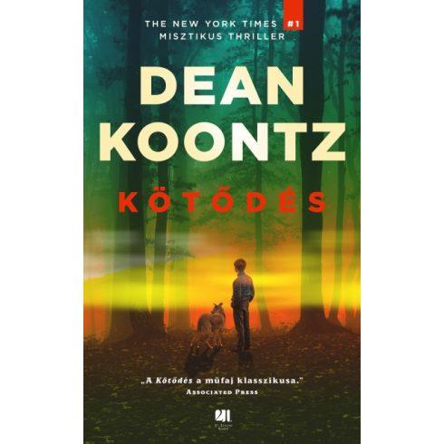 Dean R. Koontz - Kötődés (Előjegyezhető!)