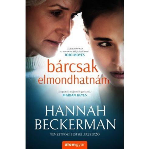Hannah Beckerman - Bárcsak elmondhatnám (új példány)