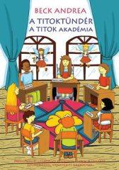 Beck Andrea-A Titoktündér:A Titok Akadémia (Új példány, megvásárolható, de nem kölcsönözhető!)