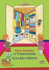 Beck Andrea-A Titoktündér - Családi könyv (Új példány, megvásárolható, de nem kölcsönözhető!)