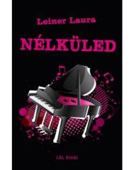 Leiner Laura-Nélküled 4. (Új példány, megvásárolható, de nem kölcsönözhető!)