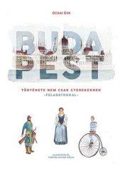 Ócsai Éva-Budapest története nem csak gyerekeknek - Feladatokkal (új példány)