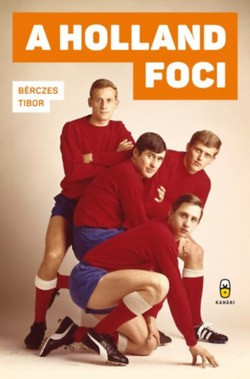 Bérczes Tibor-A holland foci (új példány)
