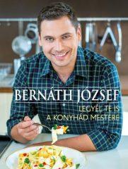 Bernáth József -  Legyél te is a konyhád mestere (Új példány, megvásárolható, de nem kölcsönözhető!)
