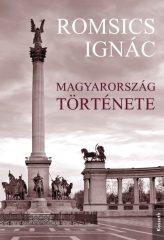 Romsics Ignác - Magyarország története (Új példány, megvásárolható, de nem kölcsönözhető!)