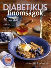 Diabetikus finomságok 30 perc alatt (Új példány, megvásárolható, de nem kölcsönözhető!)