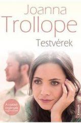 Joanna Trollope-Testvérek (Új példány, megvásárolható, de nem kölcsönözhető)
