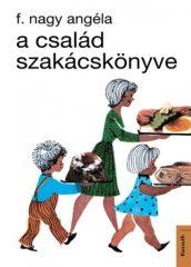 F. Nagy Angéla - A család szakácskönyve (új példány)