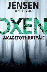 Jens Henrik Jensen - Oxen - Akasztott kutyák (új példány)